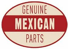 """Genuine Mexican Parts""    Hot Rod  Vintage-Style  1960's   Travel Sticker/Decal"