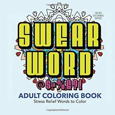 Swear Word Adult Coloring Book: 30 Stress by Oh No Coloring Books (Paperback)