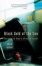 Black Gold of the Sun: Searching for Home in Africa and Beyond (Vintage)