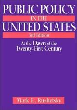 Public Policy in the United States: At the Dawn of the Twenty-First Ce-ExLibrary