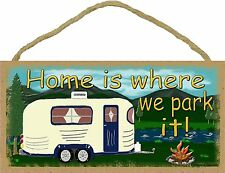 Mountains Home Is Where We Park It Camping Pull Camper Sign Plaque 5x10""