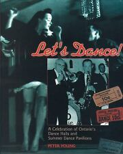 Let's Dance : A Celebration of Ontario's Dance Halls and Summer Dance...