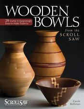Wooden Bowls from the Scroll Saw : 28 Useful and Surprisingly Easy-to-Make...