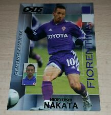 CARD CALCIATORI PANINI 2004/05 FIORENTINA NAKATA CALCIO FOOTBALL SOCCER ALBUM