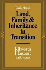 Land, Family and Inheritance in Transition : Kibworth Harcourt, 1280-1700 by...