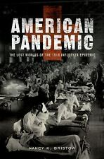 American Pandemic: The Lost Worlds of the 1918 Influenza Epidemic-ExLibrary