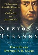 Newton's Tyranny: The Suppressed Scientific Discoveries of Stephen Gray and John