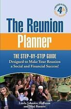 The Reunion Planner : The Step-By-Step Guide Designed to Make Your Reunion a...