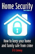 Home Security How to Keep Your Home and Family Safe from Crime by Conway, D.G. (