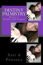 Destiny Palmistry : Basics 1 Hands and Fingers by Sari Puhakka (2015, Paperback)