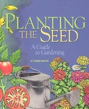 Planting the Seed: A Guide to Gardening (Single Title)