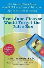Even June Cleaver Would Forget the Juice Box : Cut Yourself Some Slack (And...