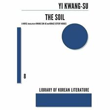 Library of Korean Literature: Soil 08 by Sun-Ae Hwang and Yi Kwang-su (2013,...