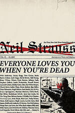 Everyone Loves You When You're Dead: Journeys into Fame and Madness by Neil...