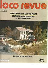 LOCO REVUE N°473 BATIMENTS EN CARTON PLUME / LE HO / DOSSIER : C.F.D VIVARAIS