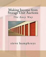 Making Income from Storage Unit Auctions by steve humphreys (2012, Paperback)