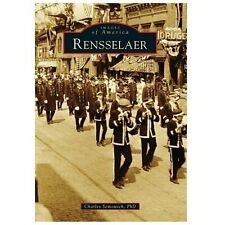 Images of America: Rensselaer, C. Semowich (2013, Paperback) Very Good condition
