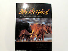 Into The Wind,  by Jay F. Kirkpatrick  - 1994 - Signed & Inscribed H/C  Book