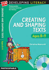 Creating and Shaping Texts: Ages 8-9 (100% New Developing Literacy), Moorcroft,
