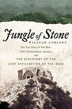 Jungle of Stone : The Extraordinary Journey of John L. Stephens and Frederick...