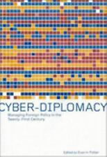 Cyber-Diplomacy: Managing Foreign Policy in the Twenty-First Century