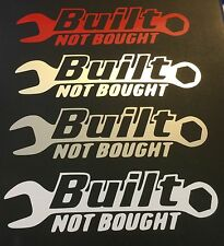 4 NEW BUILT NOT BOUGHT FORD CHEVY DODGE HONDA VW MAZDA DECAL STICKER LOGO