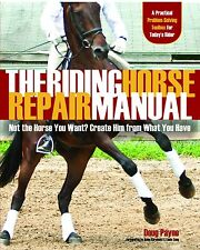 The Riding Horse Repair Manual by Doug Payne - Brand New Book