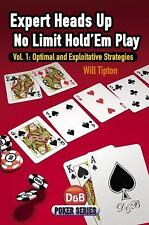 Expert Heads Up No Limit Hold'em: Optimal And Exploitative Strategies (Poker Se