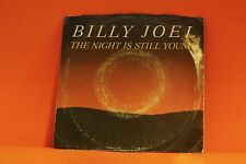 """BILLY JOEL - THE NIGHT IS STLL YOUNG /   -  PS - 7"""" SINGLE 45 P"""