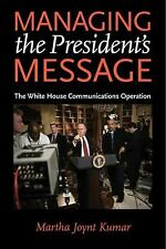 Managing the President's Message: The White House Communications Opera-ExLibrary