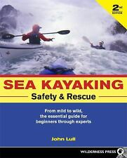 Sea Kayaking Safety & Rescue: From Mild to Wild Conditons, the Essential Gui
