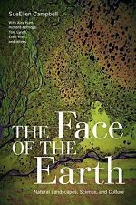The Face of the Earth : Natural Landscapes, Science, and Culture by SueEllen...