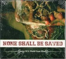 None Shall Be Saved ‎– Enemy Of A World Gone Blind CD Album Digipack 2009