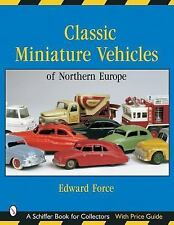 Classic Miniature Vehicles : Northern Europe by Edward Force (2003, Paperback)