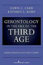 Gerontology in the Era of the Third Age: New Challenges and Opportunities, Komp,