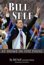 BILL SELF: At Home in the Phog, Bill Self, with John Rohde, Good, signed by auth