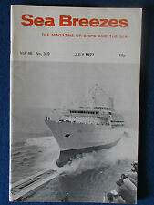 Sea Breezes - Magazine of Ships and the Sea - July 1972 - Vol 46 - No 319