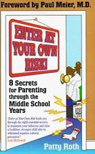 Enter at Your Own Risk! By Patty Roth 2000 Trade Paperback Family Parenting