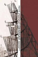 Unfinished Leninism : The Rise and Return of a Revolutionary Doctrine by Paul...