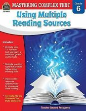 Mastering Complex Text Using Multiple Reading Sources Grd 6 by McRae, Karen