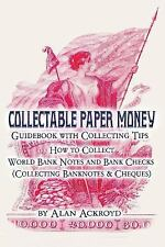 Collectable Paper Money Guidebook with Collecting Tips : How to Collect World...