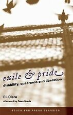Exile & Pride (South End Press Classics Edition): Disability, Queerness and Libe
