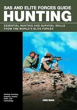 SAS and Elite Forces Guide Hunting : Essential Hunting and Survival Skills...