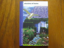 """SUZANNE  CLARK  Signed  Book (""""SKETCHES OF HOME""""-1998   First Edition  Hardback)"""