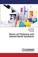 Basics of Chalcone and Related Novel Synthesis by Patel Jiten, Patel Rajarshi...