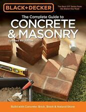 Black & Decker The Complete Guide to Concrete & Masonry, 4th Edition: Build with