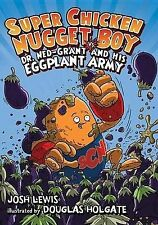 Super Chicken Nugget Boy vs. Dr. Ned-Grant and his Eggplant Army-ExLibrary