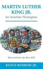 (New) Martin Luther King Jr. for Armchair Theologians by Rufus Burrow