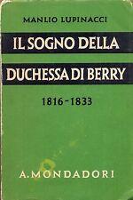 IL SOGNO DELLA DUCHESSA DI BERRY MANLIO LUPINACCI MONDADORI 1°ED 1937