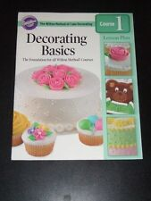 DECORATING BASICS The Wilton Method of Cake Decorating Course 1 Lesson Plan 2010